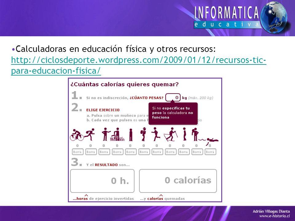 Calculadoras en educación física y otros recursos: http://ciclosdeporte.wordpress.com/2009/01/12/recursos-tic- para-educacion-fisica/