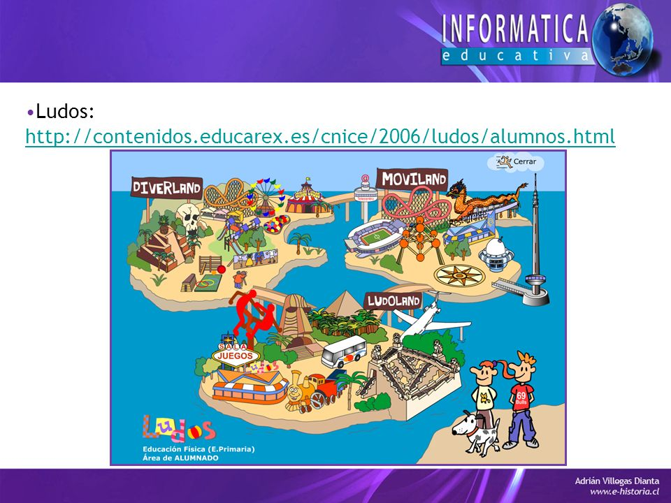 Ludos: http://contenidos.educarex.es/cnice/2006/ludos/alumnos.html