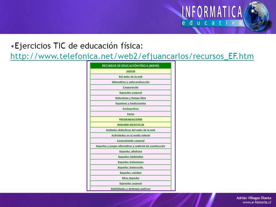 Ejercicios TIC de educación física: http://clic.xtec.cat/db/listact_es.jsp?lang=es&ordre=0&desc=1&fr om=1&area=ef&idioma=*&nivell=*&text_titol=&text_aut=&text_des c=&num=1000