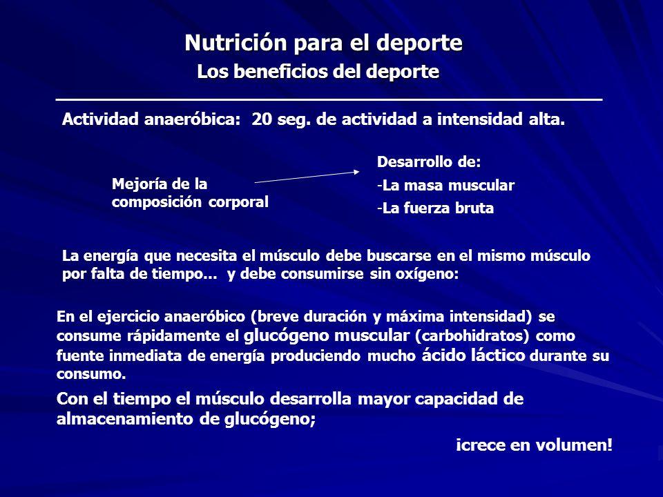 Nutrición para el deporte Los beneficios del deporte Actividad aeróbica: 2 minutos o más de actividad a intensidad baja.