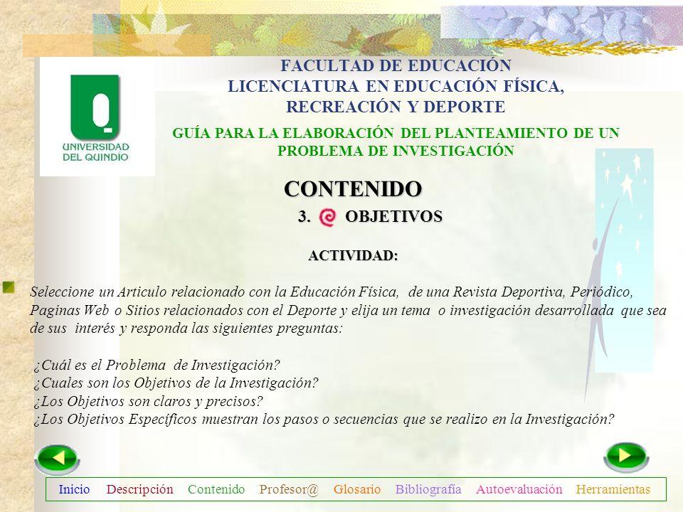Inicio Descripción Contenido Profesor@ Glosario Bibliografía Autoevaluación Herramientas CONTENIDO 3. OBJETIVOS: OBJETIVOS ESPECÍFICOS: Para el logro