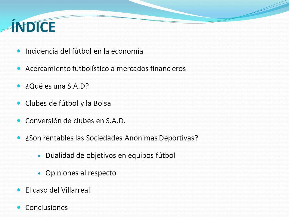 BIBLIOGRAFIA Fútbol de infarto, Gerardo Soria (1996) El valor económico del fútbol.