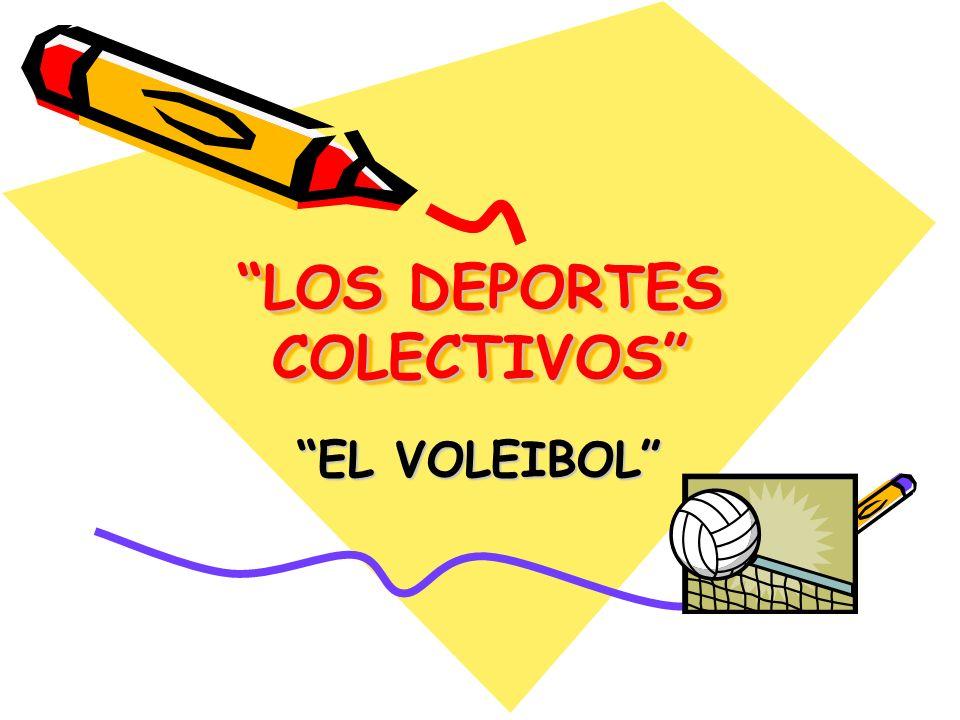 LOS DEPORTES COLECTIVOS EL VOLEIBOL