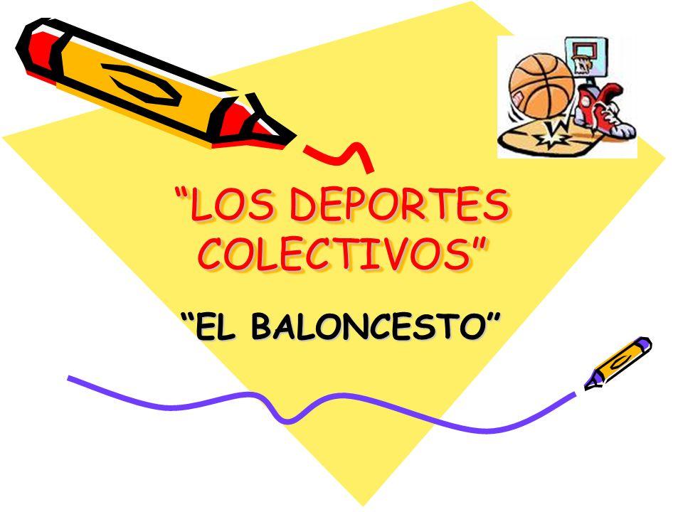 LOS DEPORTES COLECTIVOS EL BALONCESTO