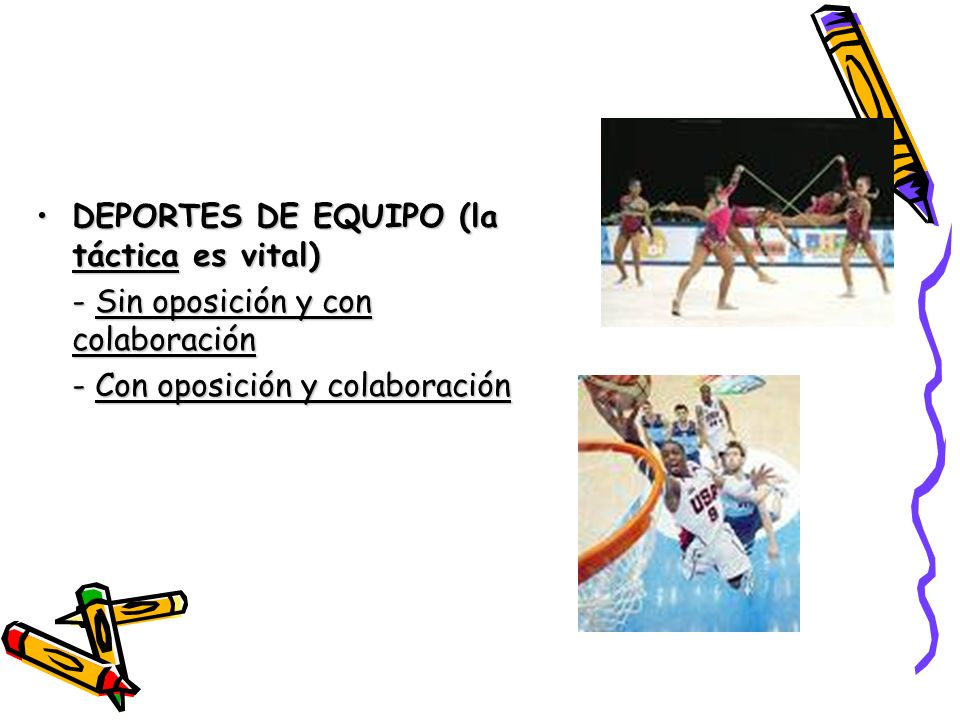 DEPORTES DE EQUIPO (la táctica es vital)DEPORTES DE EQUIPO (la táctica es vital) - Sin oposición y con colaboración - Con oposición y colaboración