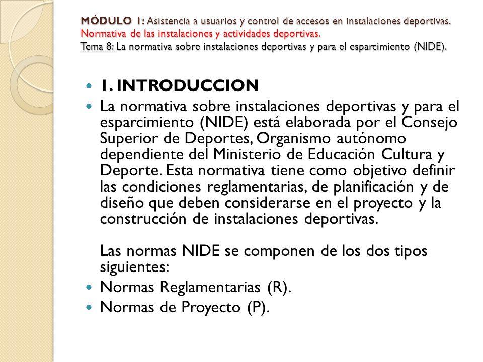 1. INTRODUCCION La normativa sobre instalaciones deportivas y para el esparcimiento (NIDE) está elaborada por el Consejo Superior de Deportes, Organis