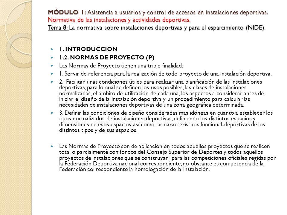 1. INTRODUCCION 1.2. NORMAS DE PROYECTO (P) Las Normas de Proyecto tienen una triple finalidad: 1. Servir de referencia para la realización de todo pr