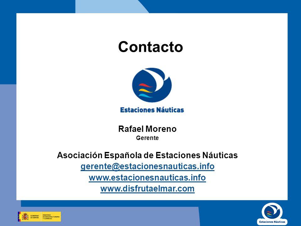 Contacto Rafael Moreno Gerente Asociación Española de Estaciones Náuticas gerente@estacionesnauticas.info www.estacionesnauticas.info www.disfrutaelma