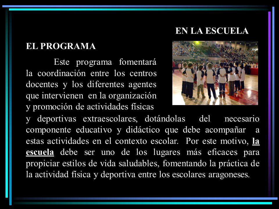 y deportivas extraescolares, dotándolas del necesario componente educativo y didáctico que debe acompañar a estas actividades en el contexto escolar.