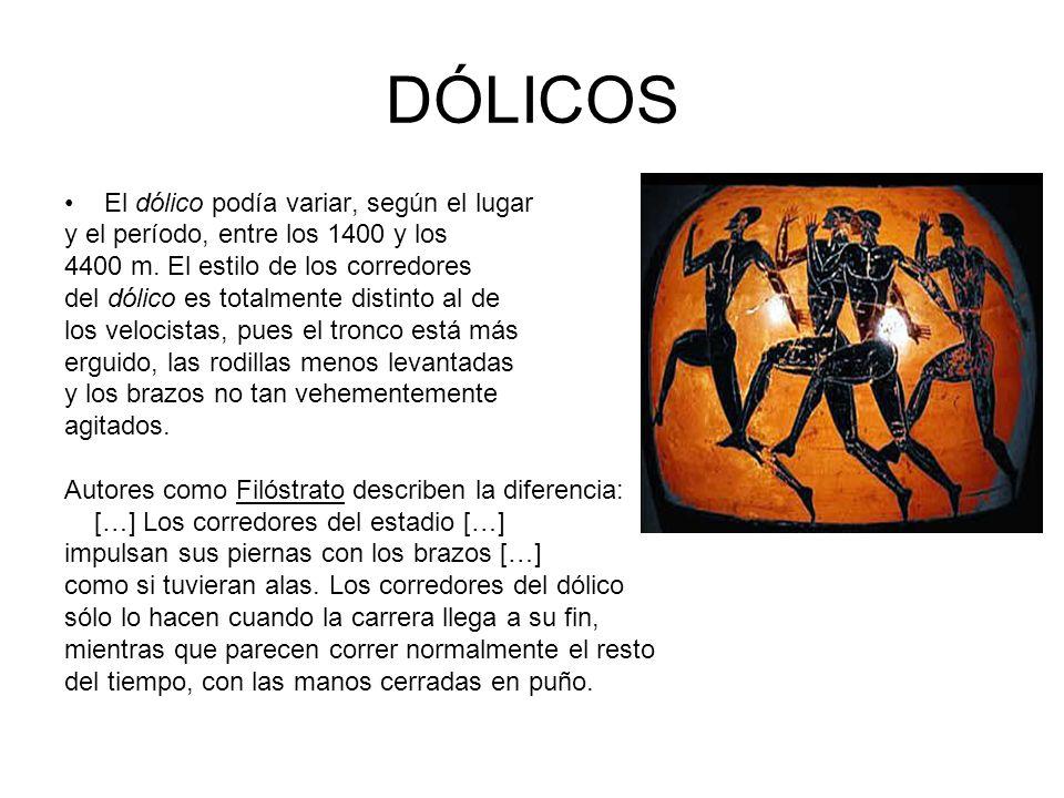 DÓLICOS El dólico podía variar, según el lugar y el período, entre los 1400 y los 4400 m. El estilo de los corredores del dólico es totalmente distint