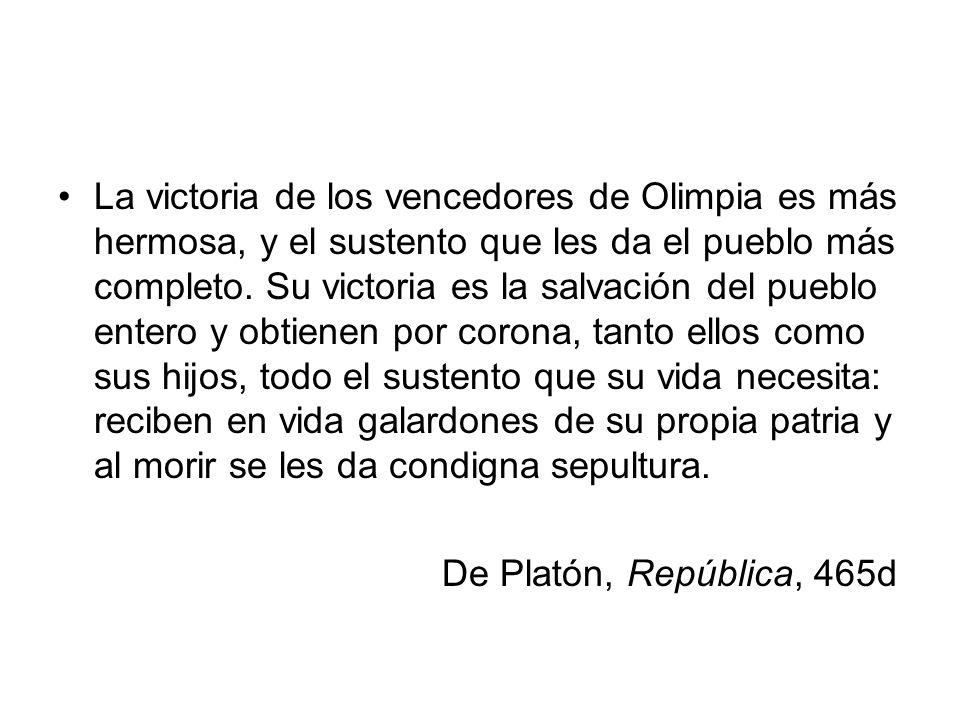 La victoria de los vencedores de Olimpia es más hermosa, y el sustento que les da el pueblo más completo. Su victoria es la salvación del pueblo enter