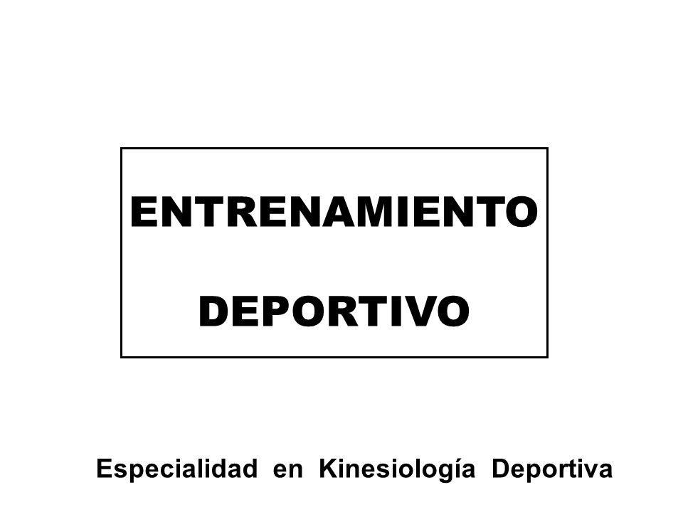 ENTRENAMIENTO DEPORTIVO Especialidad en Kinesiología Deportiva