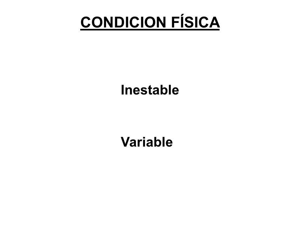 CONDICION FÍSICA Inestable Variable