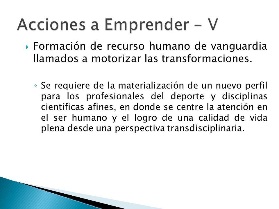Formación de recurso humano de vanguardia llamados a motorizar las transformaciones.