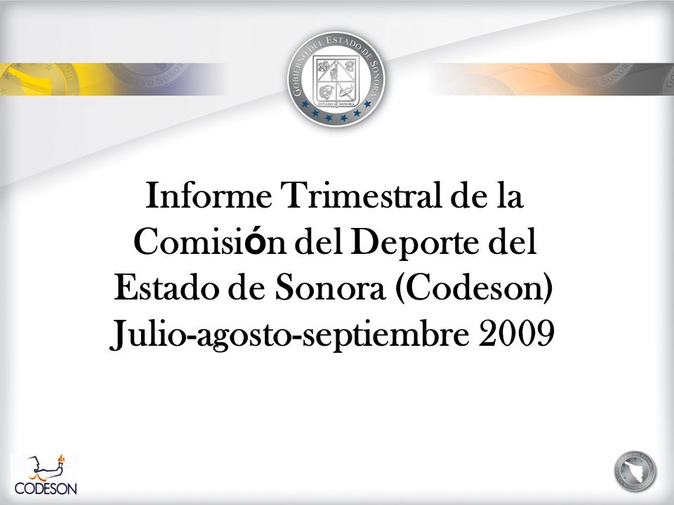 Informe Trimestral de la Comisi ó n del Deporte del Estado de Sonora (Codeson) Julio-agosto-septiembre 2009