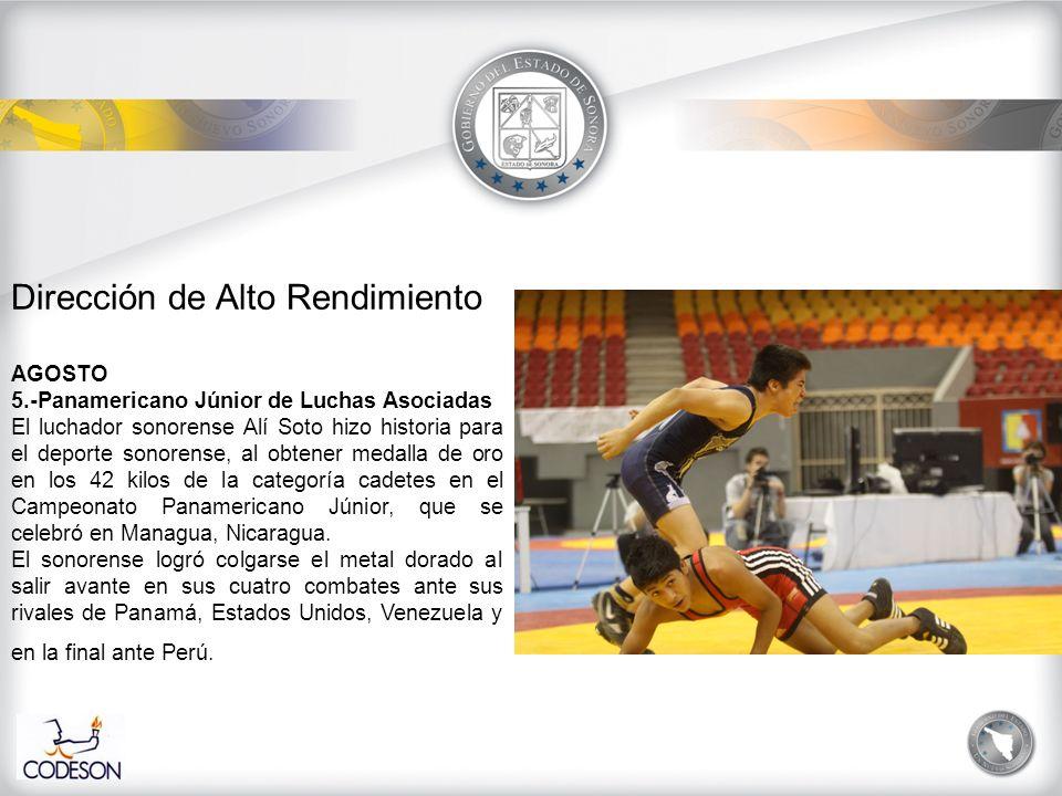 Dirección de Alto Rendimiento AGOSTO 5.-Panamericano Júnior de Luchas Asociadas El luchador sonorense Alí Soto hizo historia para el deporte sonorense, al obtener medalla de oro en los 42 kilos de la categoría cadetes en el Campeonato Panamericano Júnior, que se celebró en Managua, Nicaragua.