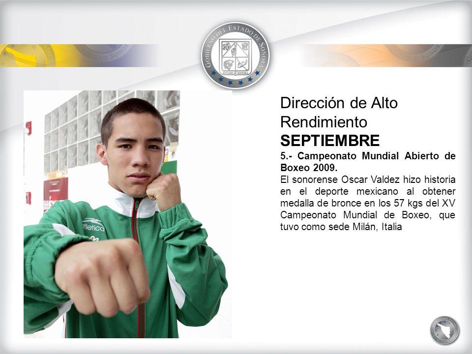 Dirección de Alto Rendimiento SEPTIEMBRE 5.- Campeonato Mundial Abierto de Boxeo 2009.