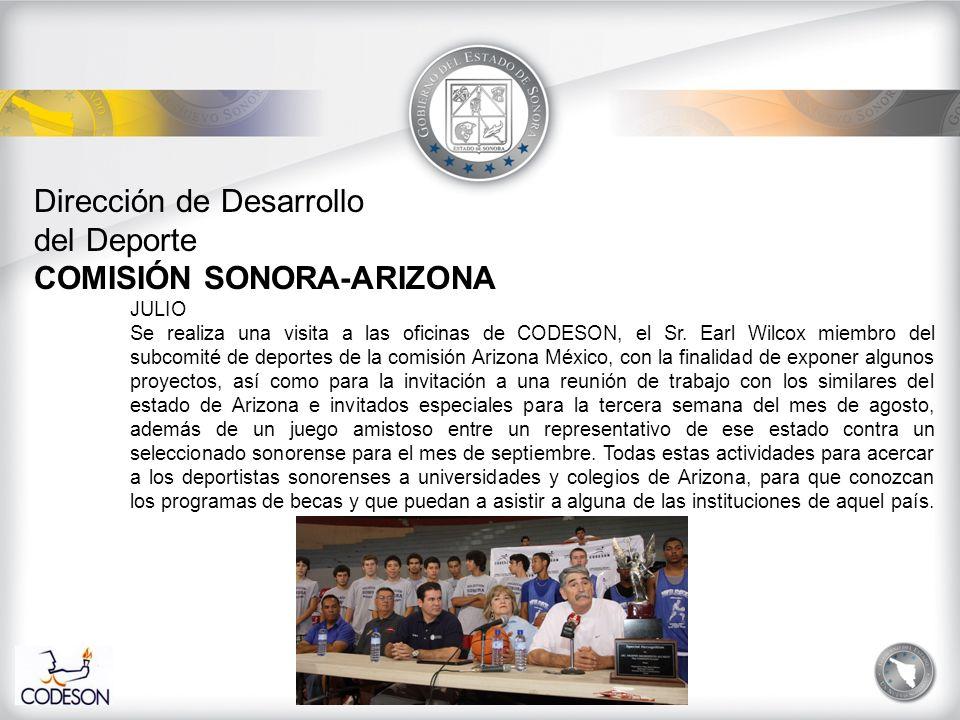 Dirección de Desarrollo del Deporte COMISIÓN SONORA-ARIZONA JULIO Se realiza una visita a las oficinas de CODESON, el Sr.