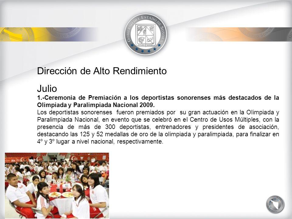 Dirección de Alto Rendimiento Julio 2.-Campeonato Nacional de Atletismo La delegación de Sonora obtuvo el 1º Lugar Nacional al obtener 8 medallas de oro, 4 de plata y 2 de bronce, en el Campeonato Nacional de Atletismo de Primera Fuerza que se llevó acabo en Guanajuato, Guanajuato; participando alrededor de 25 deportistas de nuestro estado.