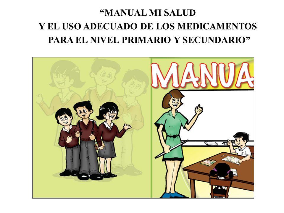 MANUAL MI SALUD Y EL USO ADECUADO DE LOS MEDICAMENTOS PARA EL NIVEL PRIMARIO Y SECUNDARIO