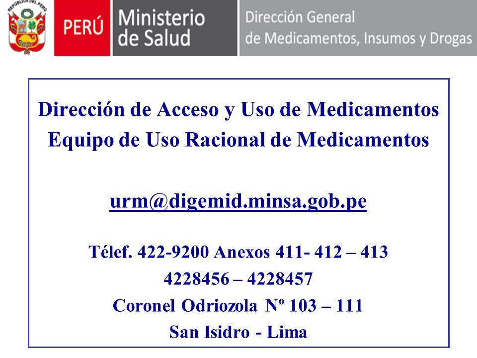 Dirección de Acceso y Uso de Medicamentos Equipo de Uso Racional de Medicamentos urm@digemid.minsa.gob.pe Télef.
