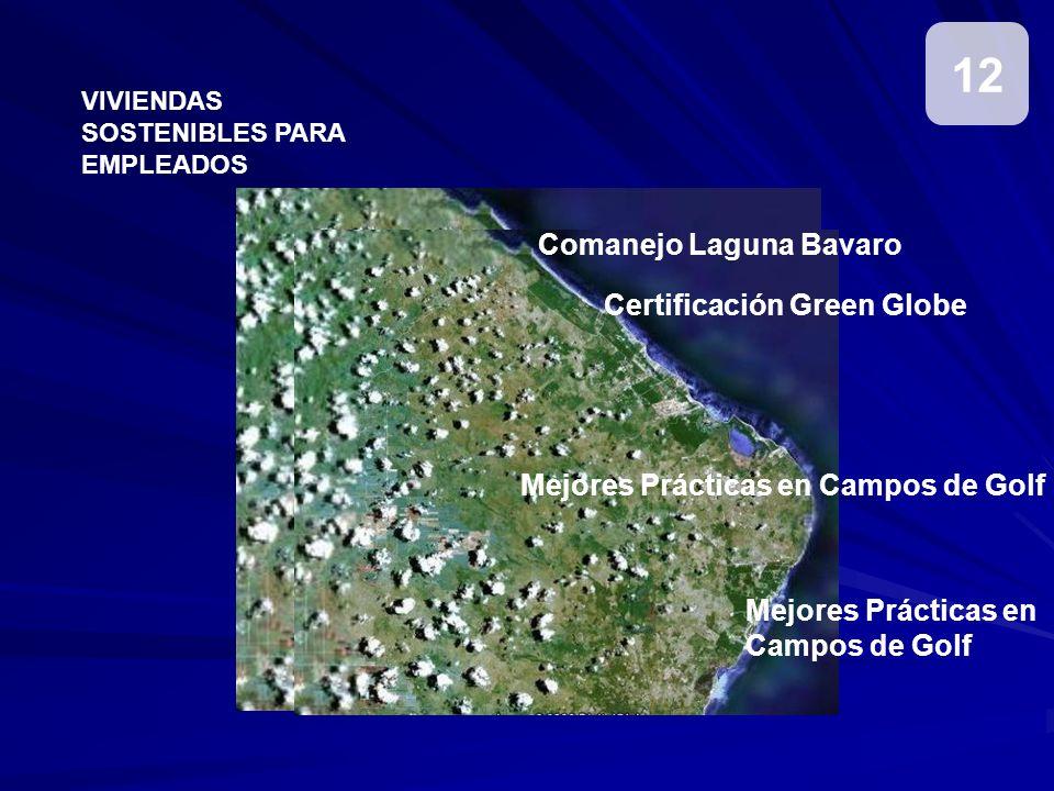 VIVIENDAS SOSTENIBLES PARA EMPLEADOS Comanejo Laguna Bavaro Certificación Green Globe Mejores Prácticas en Campos de Golf 12