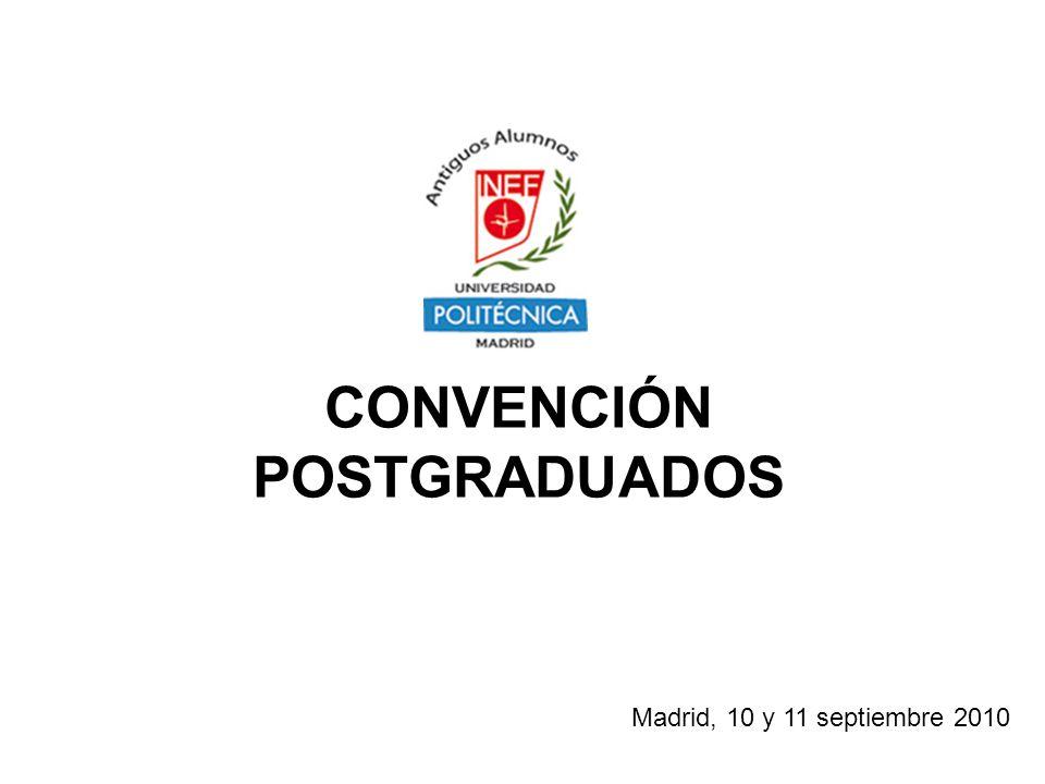 CONVENCIÓN POSTGRADUADOS Madrid, 10 y 11 septiembre 2010