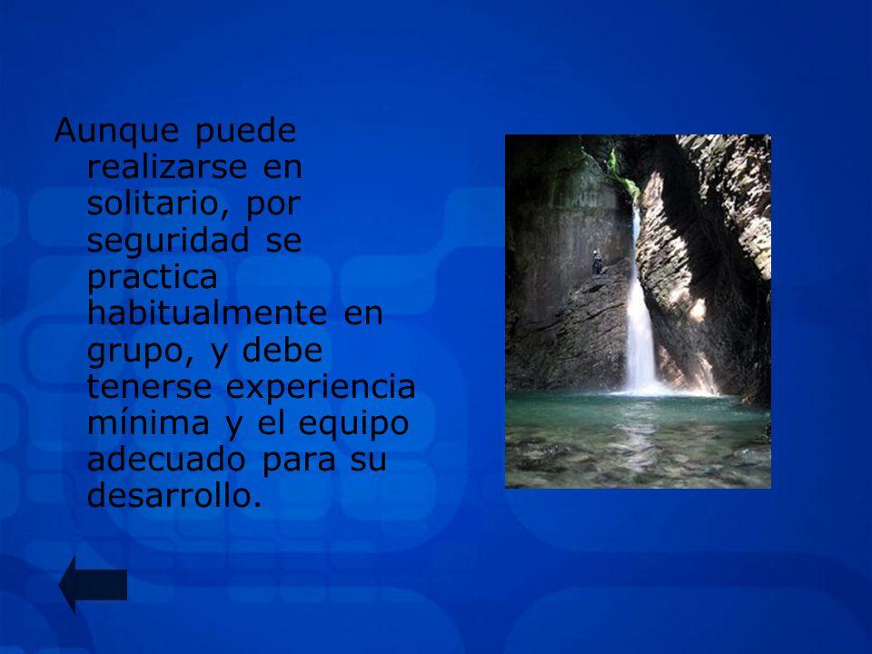 DESCENSO DE BARRANCOS El barranquismo o canyoning es un deporte de aventura que se practica en los cañones o barrancos de un río. consiste en ir super