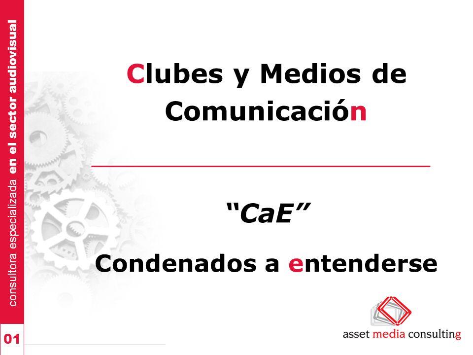 consultora especializada en el sector audiovisual 01 Clubes y Medios de Comunicación CaE Condenados a entenderse consultora especializada en el sector