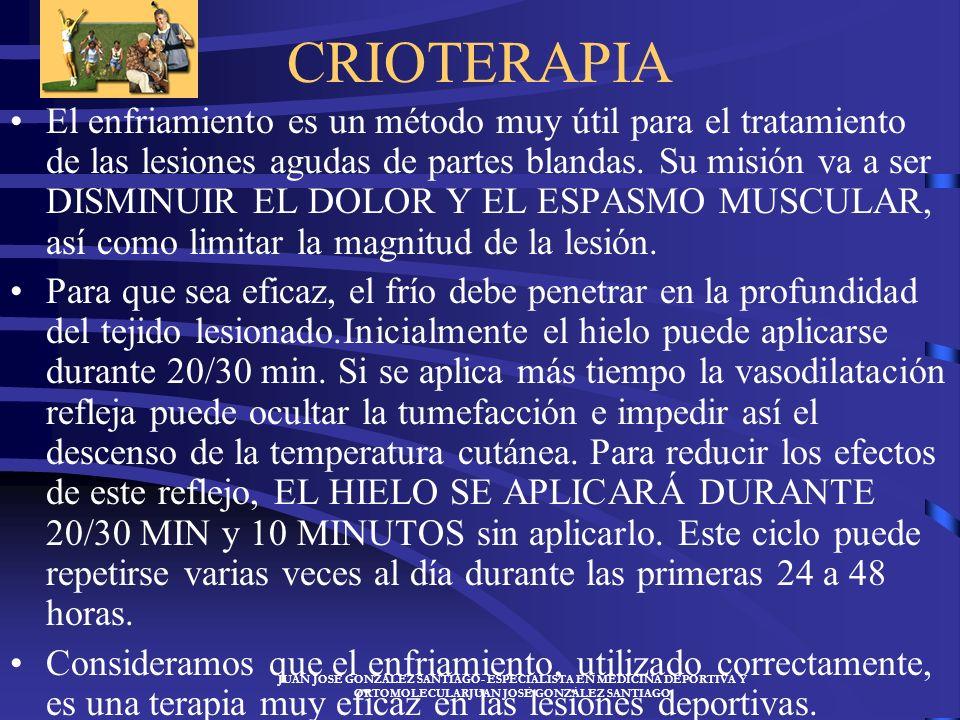 JUAN JOSÉ GONZÁLEZ SANTIAGO- ESPECIALISTA EN MEDICINA DEPORTIVA Y ORTOMOLECULARJUAN JOSÉ GONZÁLEZ SANTIAGO TERMOTERAPIA Tiene un efecto beneficioso cu