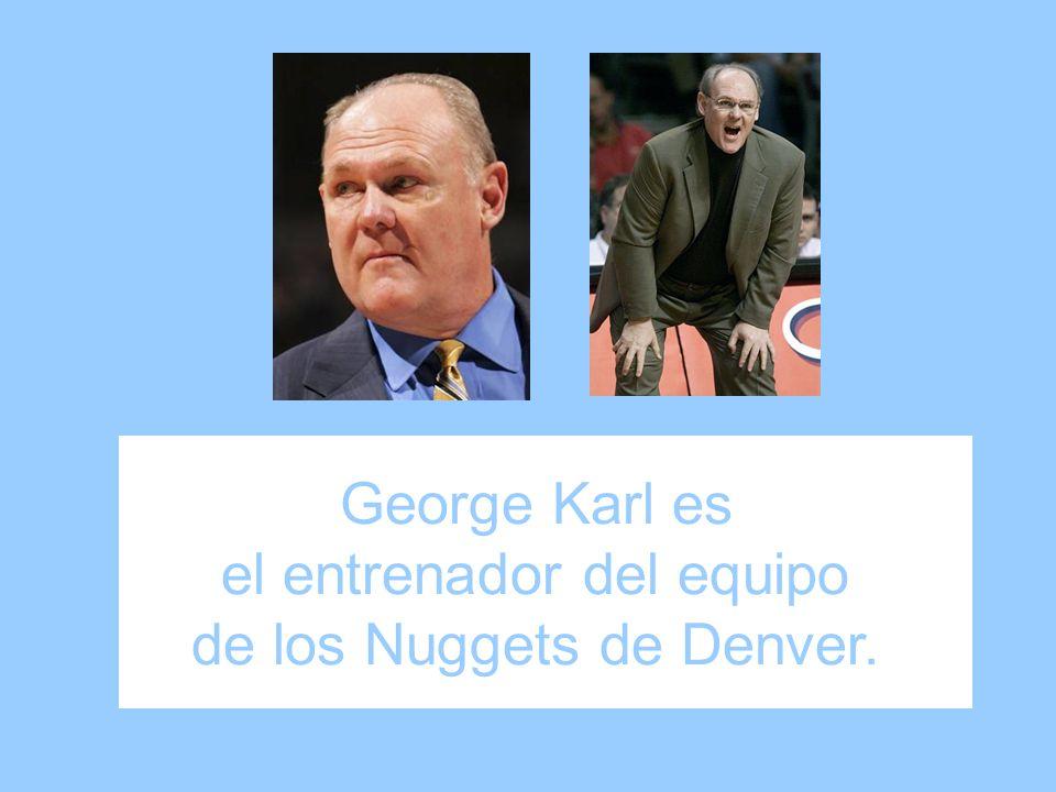 George Karl es el entrenador del equipo de los Nuggets de Denver.