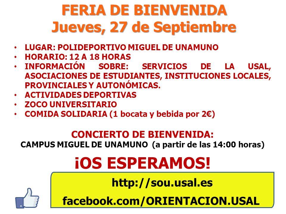 FERIA DE BIENVENIDA Jueves, 27 de Septiembre LUGAR: POLIDEPORTIVO MIGUEL DE UNAMUNO HORARIO: 12 A 18 HORAS INFORMACIÓN SOBRE: SERVICIOS DE LA USAL, AS