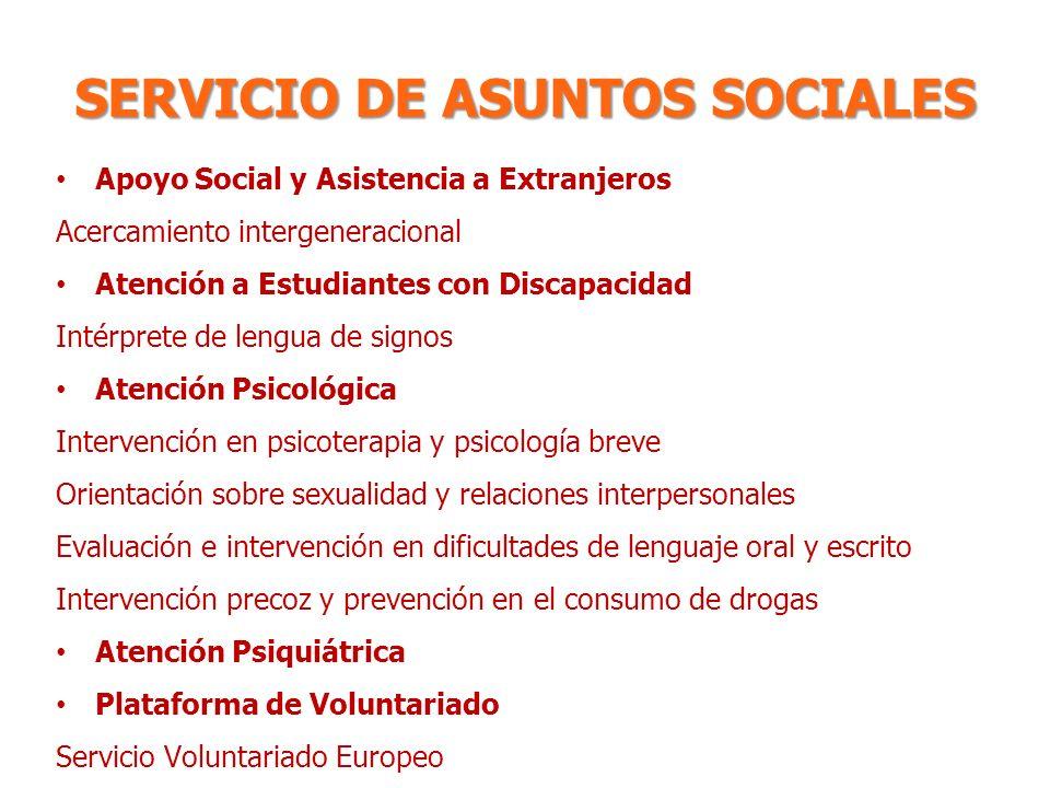 SERVICIO DE ASUNTOS SOCIALES Apoyo Social y Asistencia a Extranjeros Acercamiento intergeneracional Atención a Estudiantes con Discapacidad Intérprete