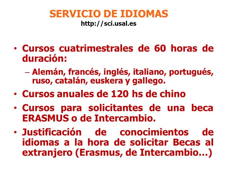 SERVICIO DE IDIOMAS http://sci.usal.es Cursos cuatrimestrales de 60 horas de duración: – Alemán, francés, inglés, italiano, portugués, ruso, catalán,