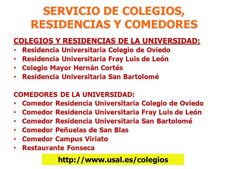 SERVICIO DE COLEGIOS, RESIDENCIAS Y COMEDORES COLEGIOS Y RESIDENCIAS DE LA UNIVERSIDAD: Residencia Universitaria Colegio de Oviedo Residencia Universi
