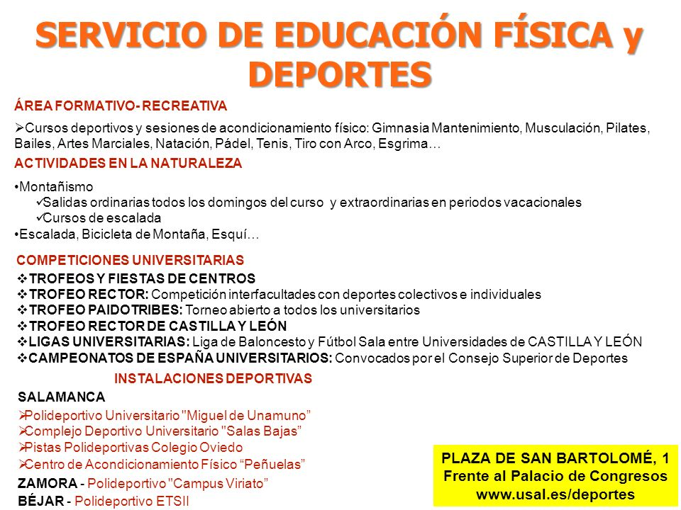 SERVICIO DE EDUCACIÓN FÍSICA y DEPORTES PLAZA DE SAN BARTOLOMÉ, 1 Frente al Palacio de Congresos www.usal.es/deportes INSTALACIONES DEPORTIVAS SALAMAN