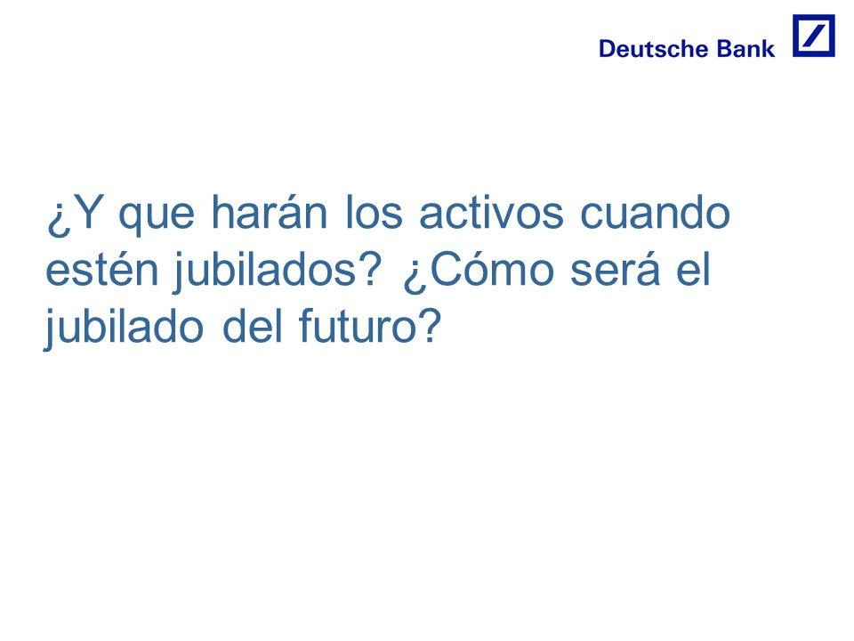 ¿Y que harán los activos cuando estén jubilados? ¿Cómo será el jubilado del futuro?