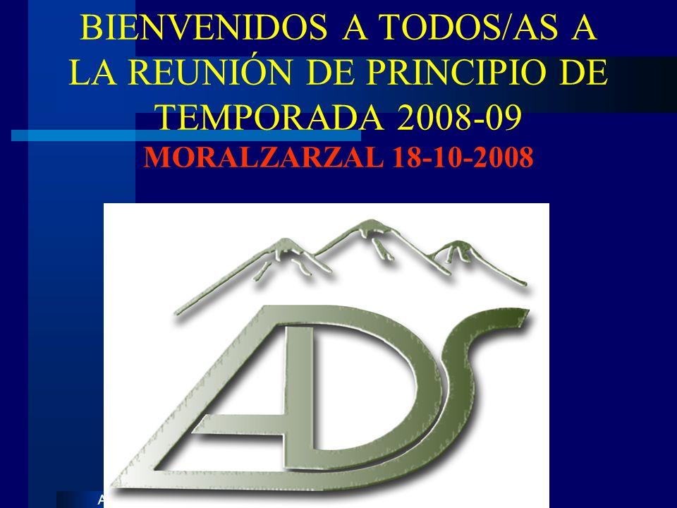 SiguienteAnterior BIENVENIDOS A TODOS/AS A LA REUNIÓN DE PRINCIPIO DE TEMPORADA 2008-09 MORALZARZAL 18-10-2008