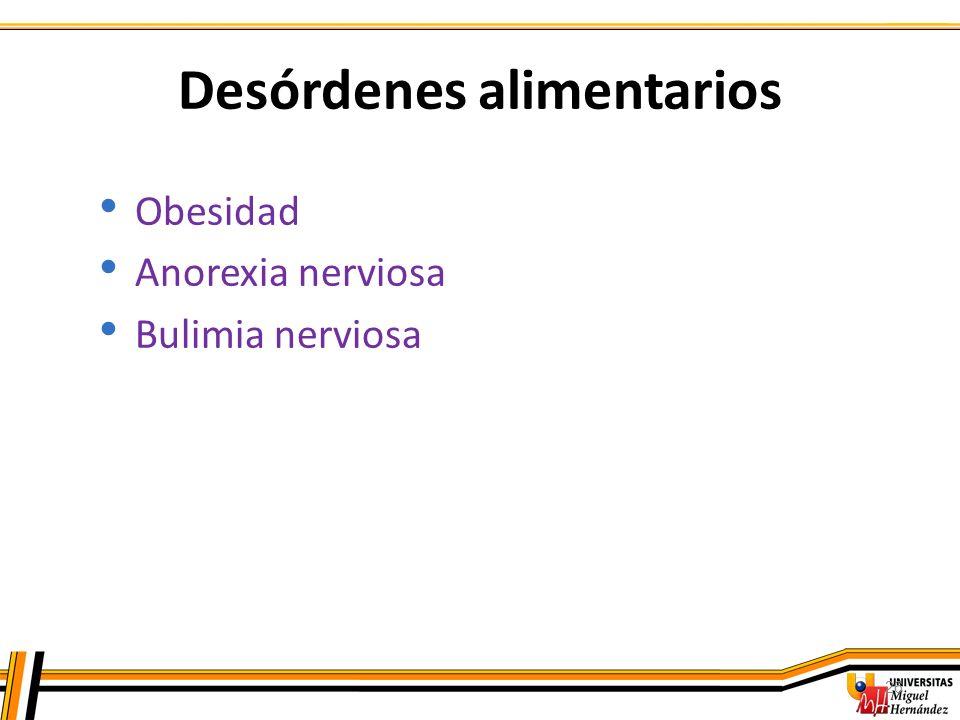 26 Desórdenes alimentarios Obesidad Anorexia nerviosa Bulimia nerviosa