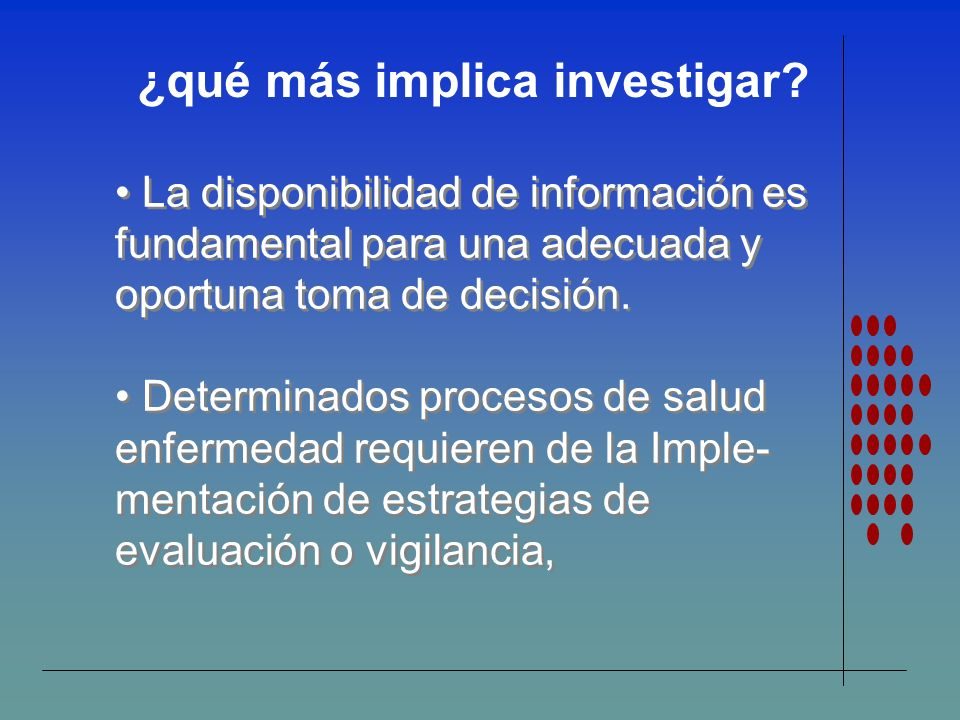 La disponibilidad de información es fundamental para una adecuada y oportuna toma de decisión. Determinados procesos de salud enfermedad requieren de