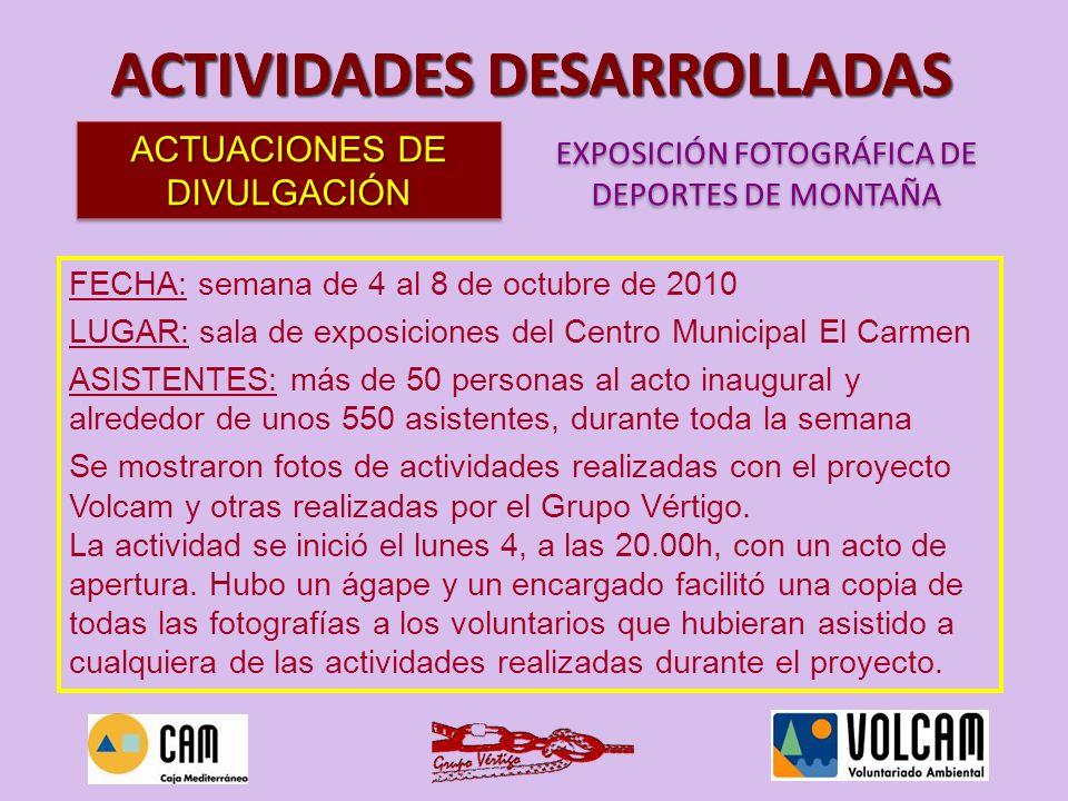 FECHA: semana de 4 al 8 de octubre de 2010 LUGAR: sala de exposiciones del Centro Municipal El Carmen ASISTENTES: más de 50 personas al acto inaugural