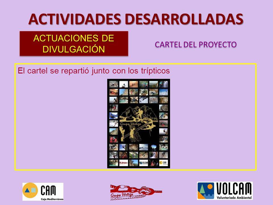 El cartel se repartió junto con los trípticos ACTIVIDADES DESARROLLADAS ACTUACIONES DE DIVULGACIÓN CARTEL DEL PROYECTO