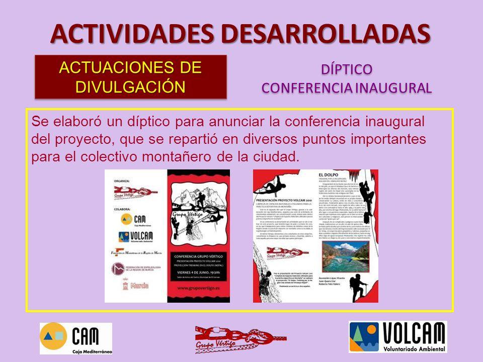 ACTIVIDADES DESARROLLADAS Se elaboró un díptico para anunciar la conferencia inaugural del proyecto, que se repartió en diversos puntos importantes pa