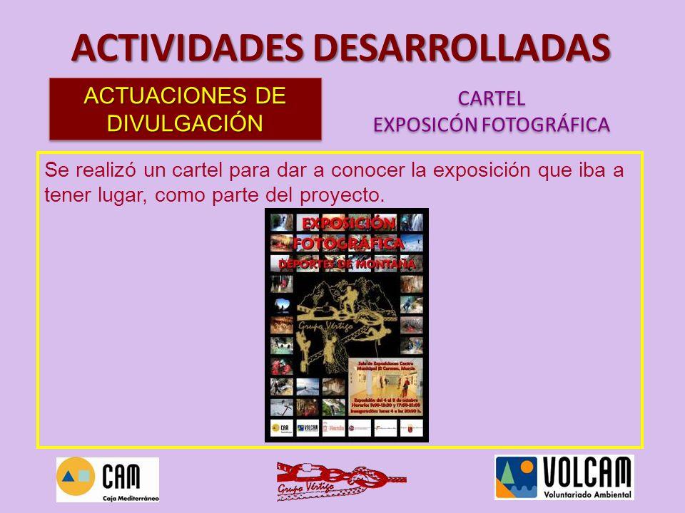 Se realizó un cartel para dar a conocer la exposición que iba a tener lugar, como parte del proyecto. ACTIVIDADES DESARROLLADAS ACTUACIONES DE DIVULGA