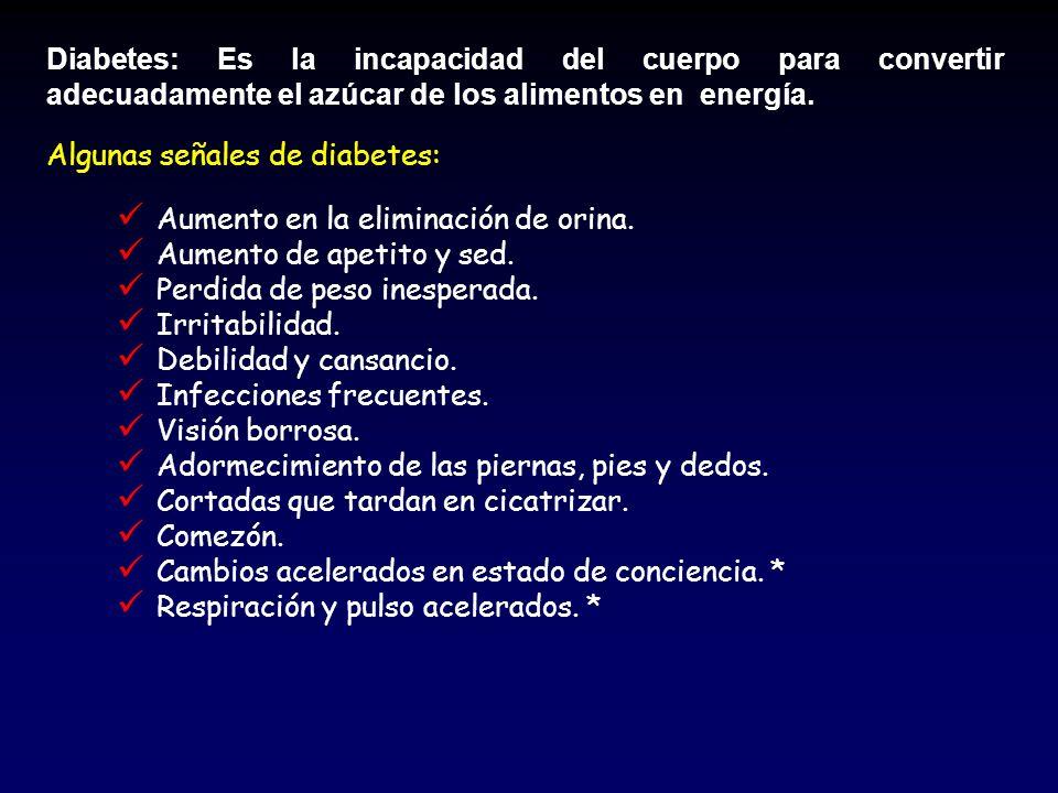 Diabetes: Es la incapacidad del cuerpo para convertir adecuadamente el azúcar de los alimentos en energía. Algunas señales de diabetes: Aumento en la