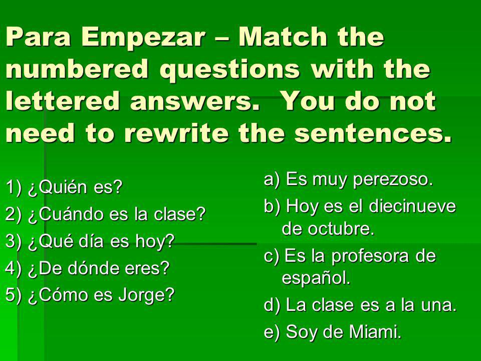 Para Empezar – Match the numbered questions with the lettered answers.