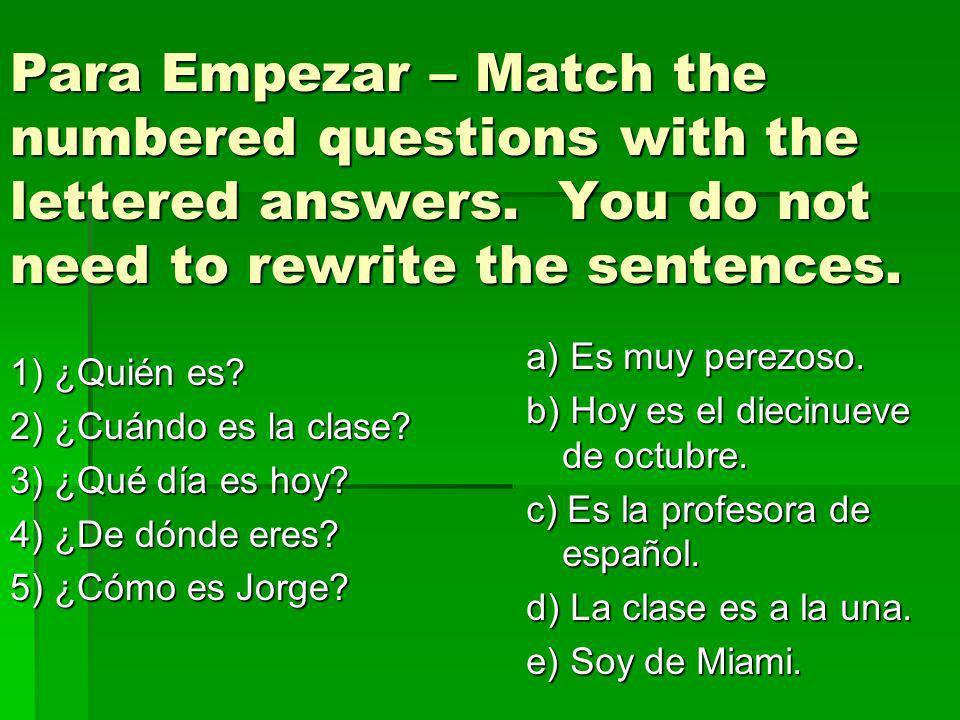 Para Empezar - Match ¿Quién es.Es la profesora de español.