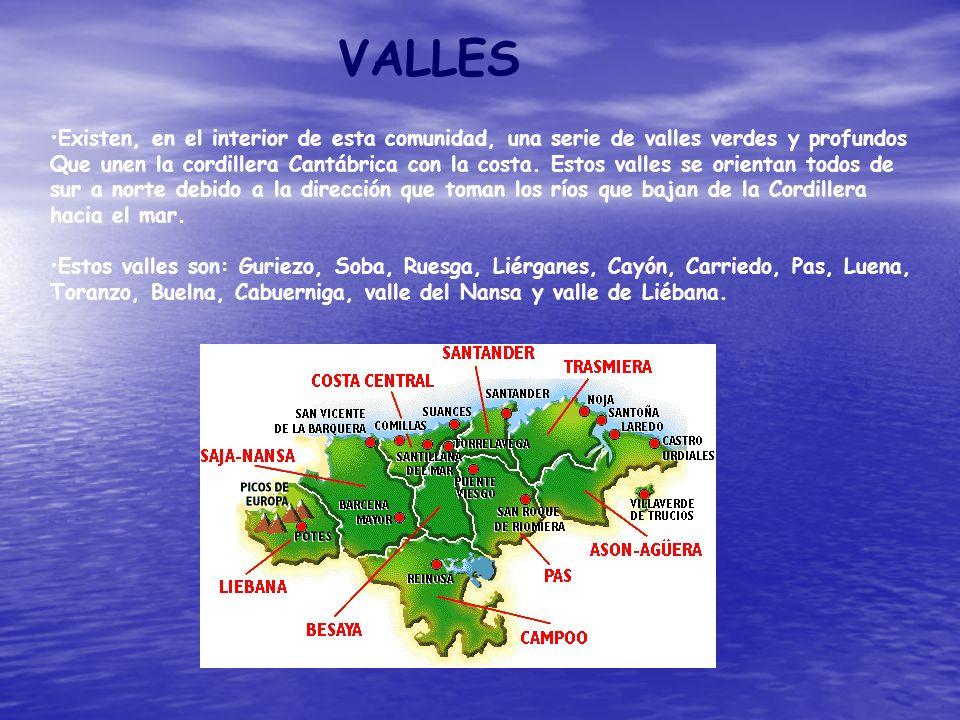VALLES Existen, en el interior de esta comunidad, una serie de valles verdes y profundos Que unen la cordillera Cantábrica con la costa. Estos valles