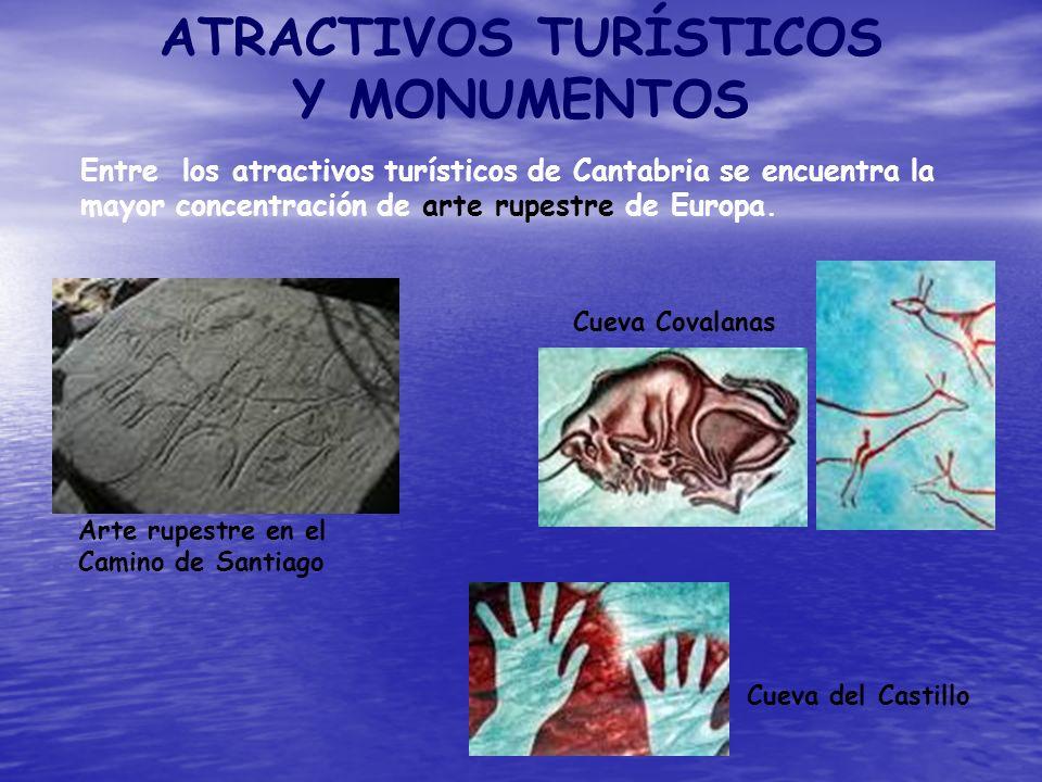 ATRACTIVOS TURÍSTICOS Y MONUMENTOS Entre los atractivos turísticos de Cantabria se encuentra la mayor concentración de arte rupestre de Europa. Cueva