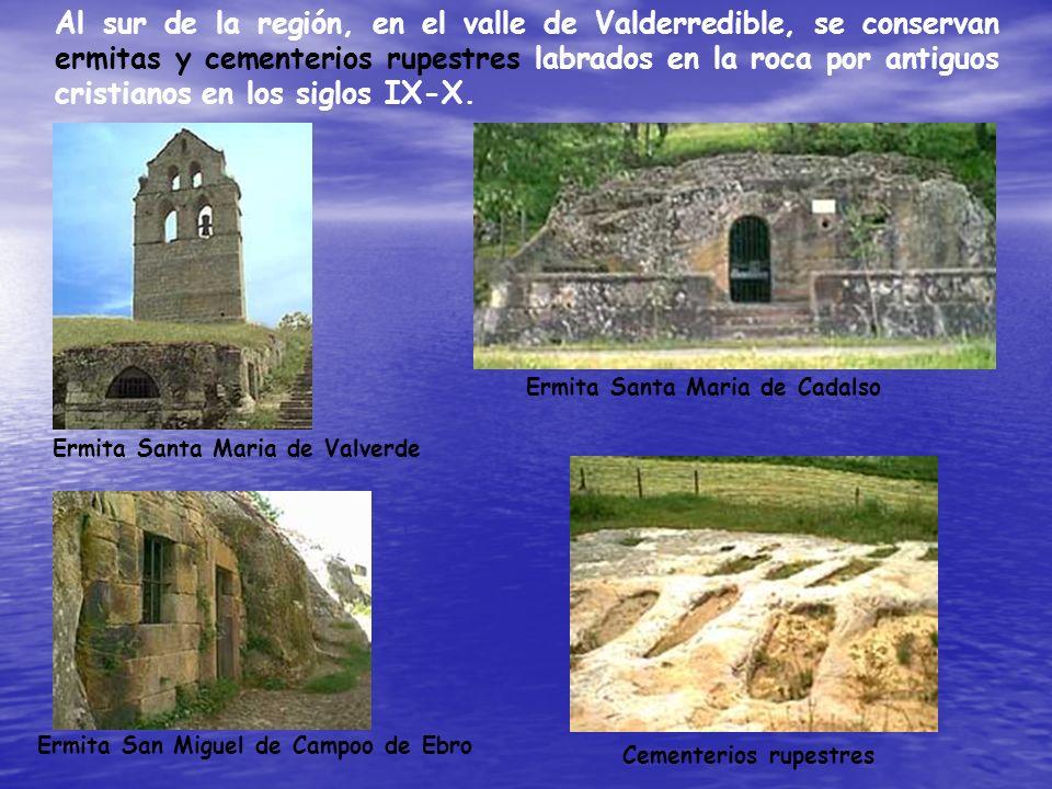 Al sur de la región, en el valle de Valderredible, se conservan ermitas y cementerios rupestres labrados en la roca por antiguos cristianos en los sig